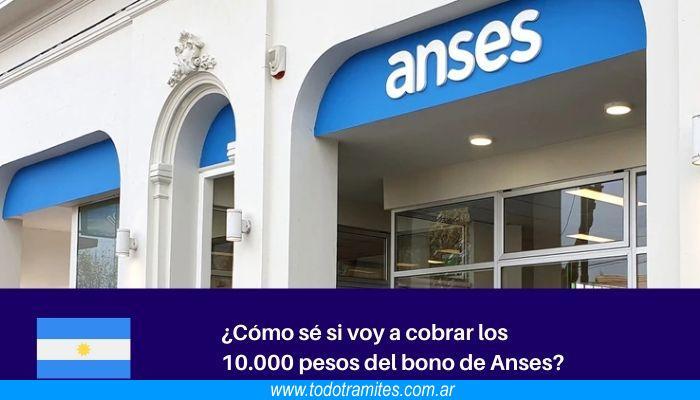 ANSES: Cómo sé si voy a cobrar los 10.000 pesos del bono