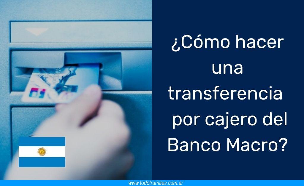 Cómo hacer una transferencia por cajero automático Banco Macro