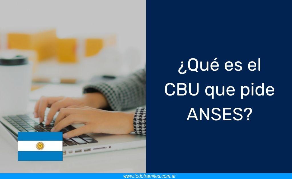 Qué es el CBU que pide ANSES