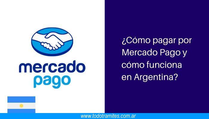 Cómo pagar por Mercado Pago y cómo funciona en Argentina