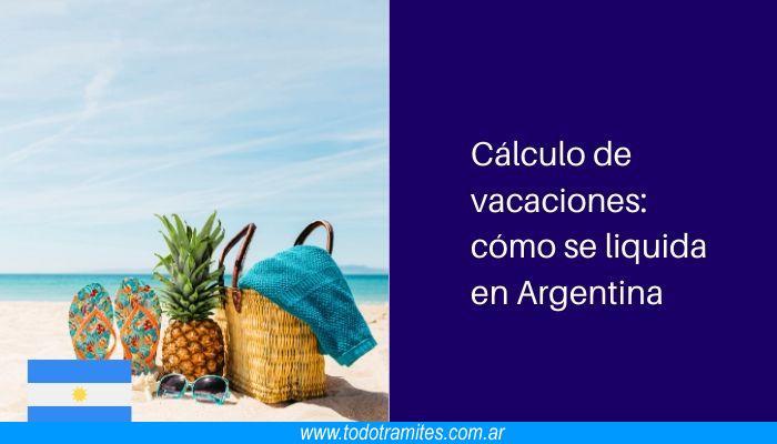 Cómo se liquidan las vacaciones y cuántos días me corresponden en Argentina según mi antigüedad