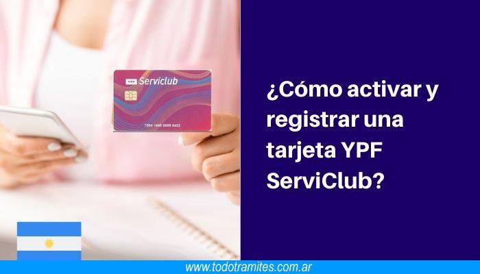 Cómo activar y registrar una tarjeta YPF ServiClub