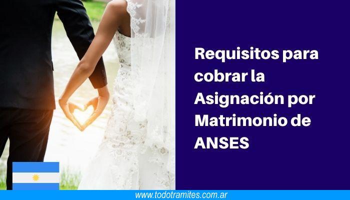 Requisitos para solicitar la Asignación por Matrimonio de ANSES