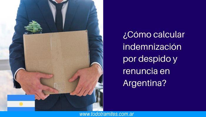 Cómo calcular una indemnización por despido y renuncia en Argentina