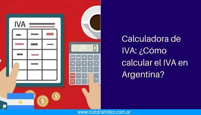 Calculadora de IVA: Cómo calcular el IVA en Argentina