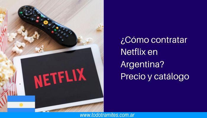 Cómo contratar Netflix en Argentina Precio y catálogo