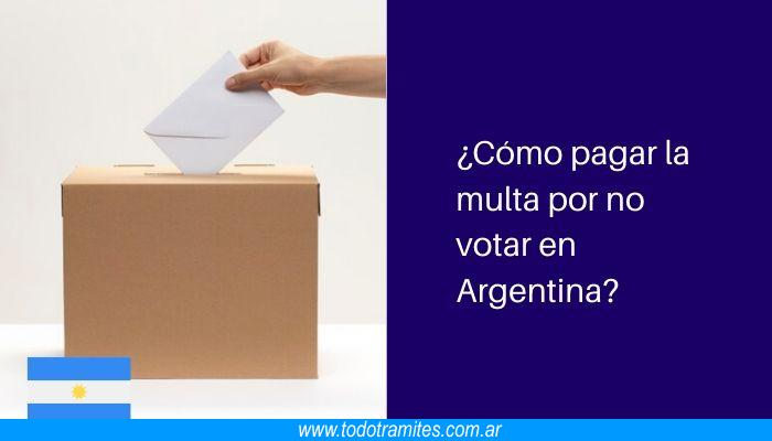 Cómo pagar la multa por no votar en Argentina