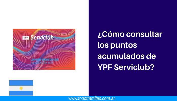 Cómo consultar los puntos acumulados de YPF Serviclub