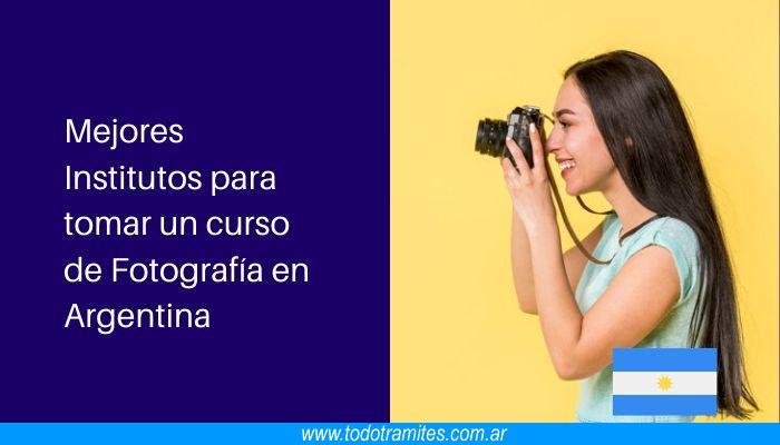 Cuáles son los mejores Institutos para tomar un curso de Fotografía en Argentina