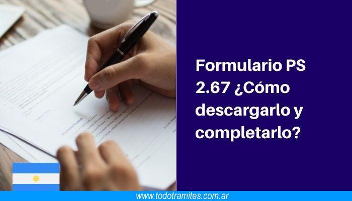 Formulario PS 2.67 Cómo descargarlo y completarlo