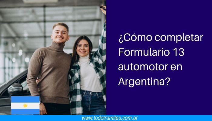 Cómo completar Formulario 13 automotor en Argentina