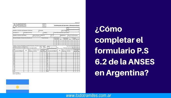 Cómo completar el formulario P.S 6.2 de la ANSES en Argentina