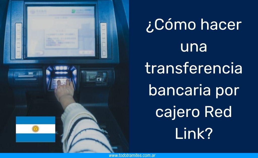 Cómo hacer una transferencia bancaria por cajero Red Link