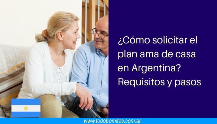 Cómo solicitar el plan ama de casa en Argentina Requisitos y pasos