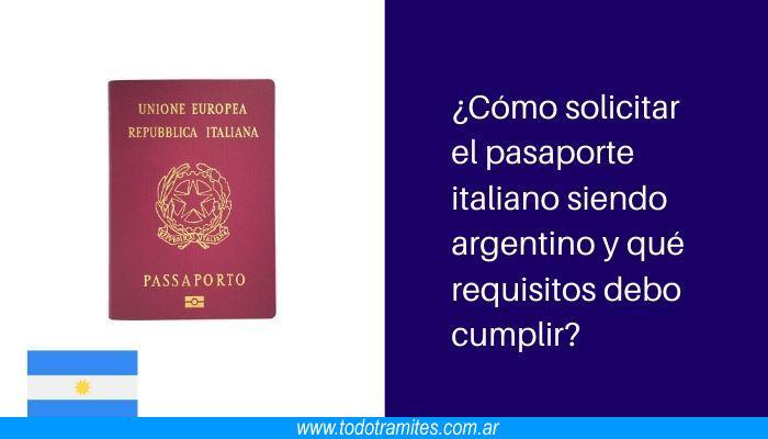 Cómo solicitar el pasaporte italiano siendo argentino y qué requisitos debo cumplir
