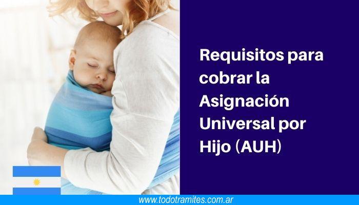 Cuáles son los requisitos y cómo acceder para cobrar la Asignación Universal por Hijo