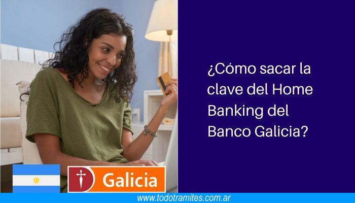 Cómo sacar la clave del Home Banking del Banco Galicia