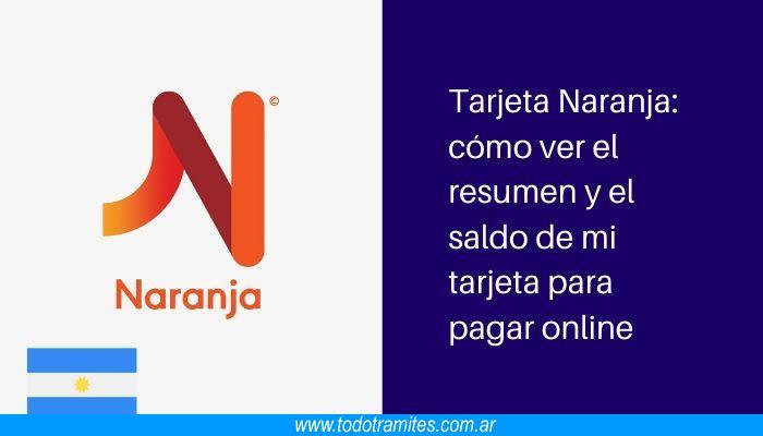 Tarjeta Naranja: cómo ver el resumen y el saldo de mi tarjeta para pagar online