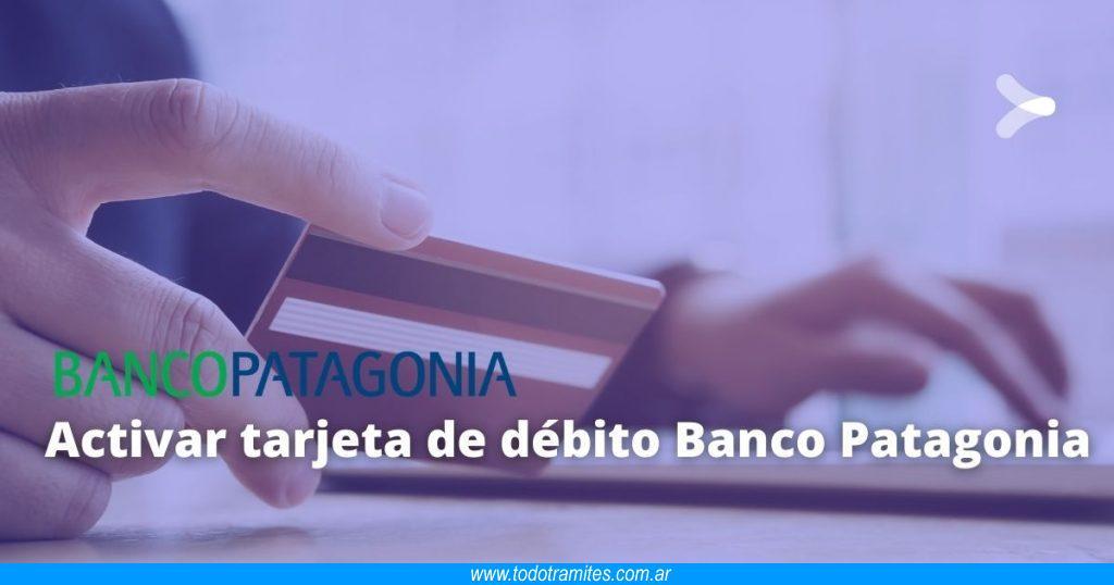 Cómo habilitar tarjeta de débito Banco Patagonia