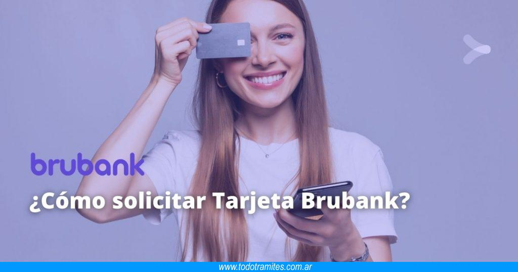 Cómo solicitar Tarjeta Brubank
