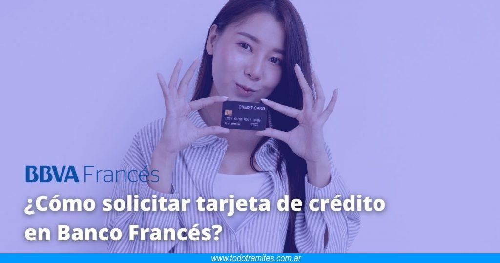 Cómo solicitar tarjeta de crédito en Banco Francés