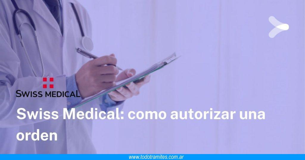 Cómo autorizar una orden en Swiss Medical