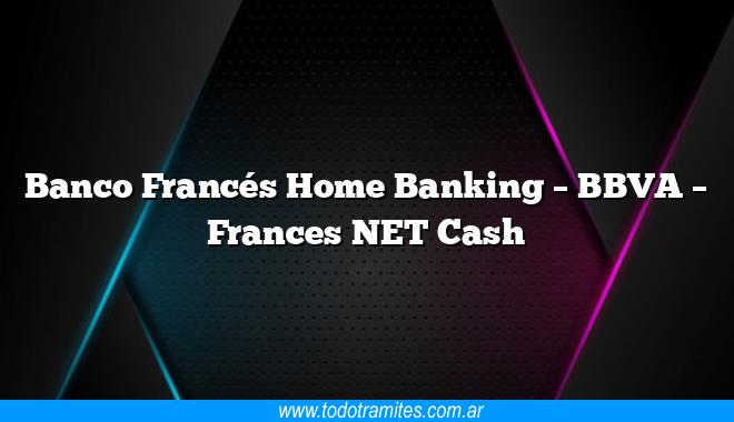 Banco Francés Home Banking –  BBVA –  Frances NET Cash