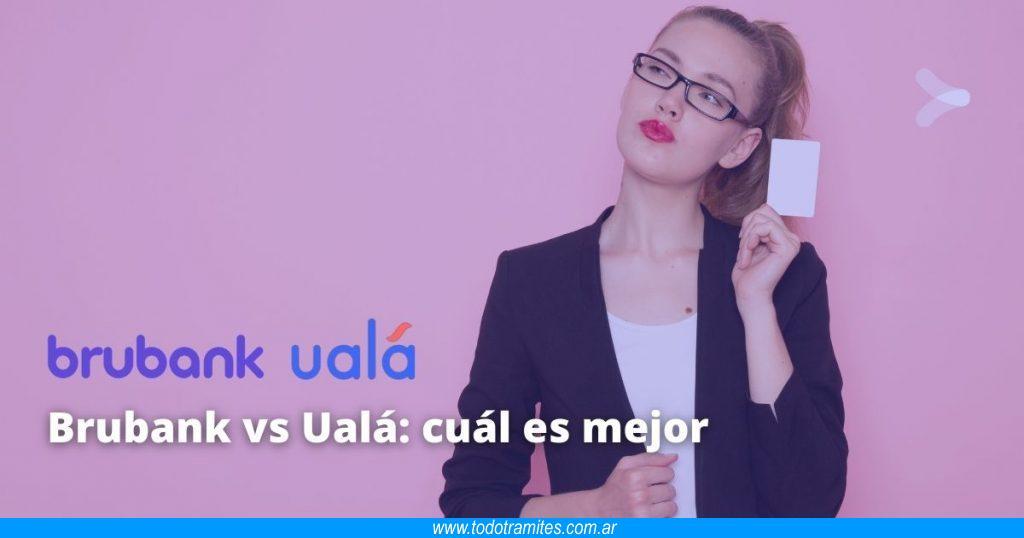 Brubank vs Ualá -  cuál es mejor