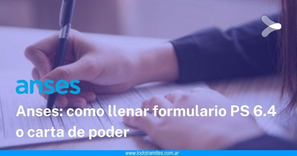 Cómo llenar formulario PS 6.4 carta poder de ANSES