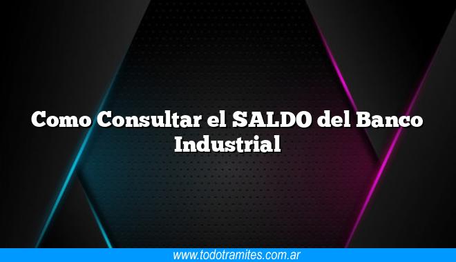 Como Consultar el SALDO del Banco Industrial