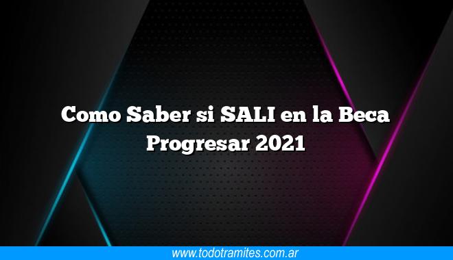 Como Saber si SALI en la Beca Progresar 2021