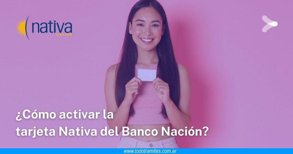 Cómo activar la tarjeta Nativa del Banco Nación