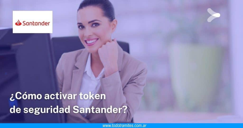 Cómo activar token de seguridad Santander