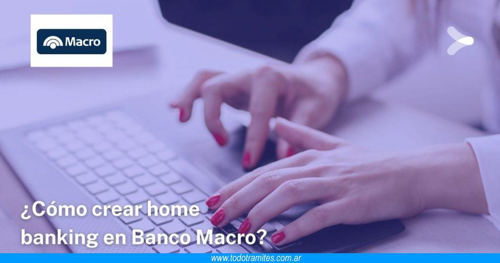 Cómo crear home banking en Banco Macro