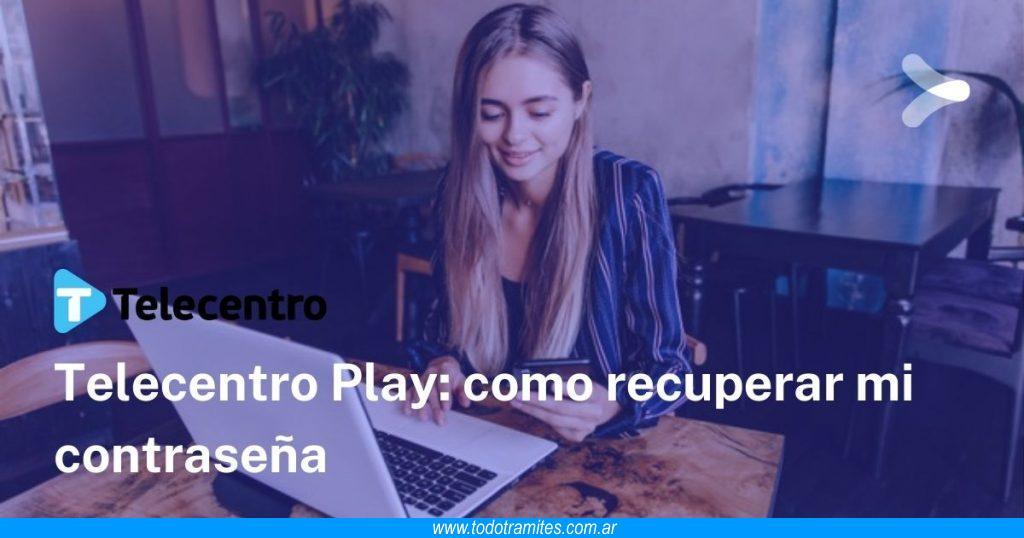 Cómo recuperar la contraseña de Telecentro Play