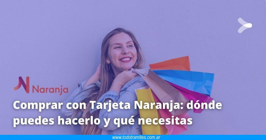 Comprar con Tarjeta Naranja -  dónde puedes hacerlo y qué necesitas