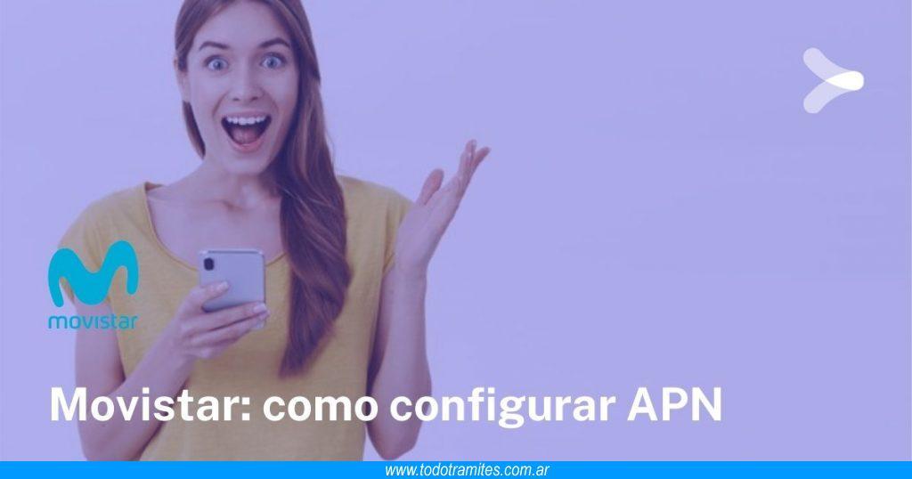 Cómo configurar APN en Movistar Argentina