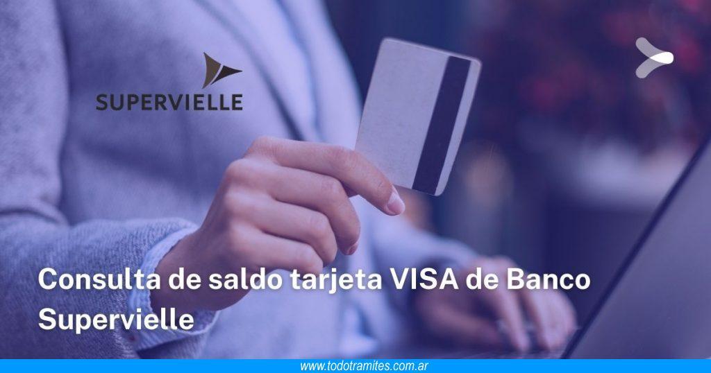 Consulta de saldo tarjeta VISA de Banco Supervielle -  cómo hacerlo paso a paso