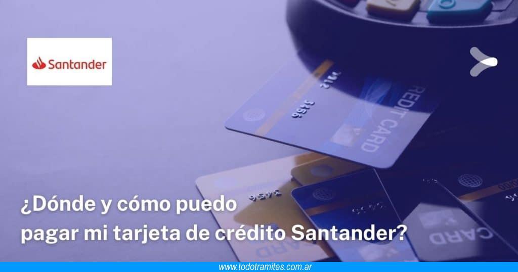 Dónde y cómo puedo pagar mi tarjeta de crédito Santander