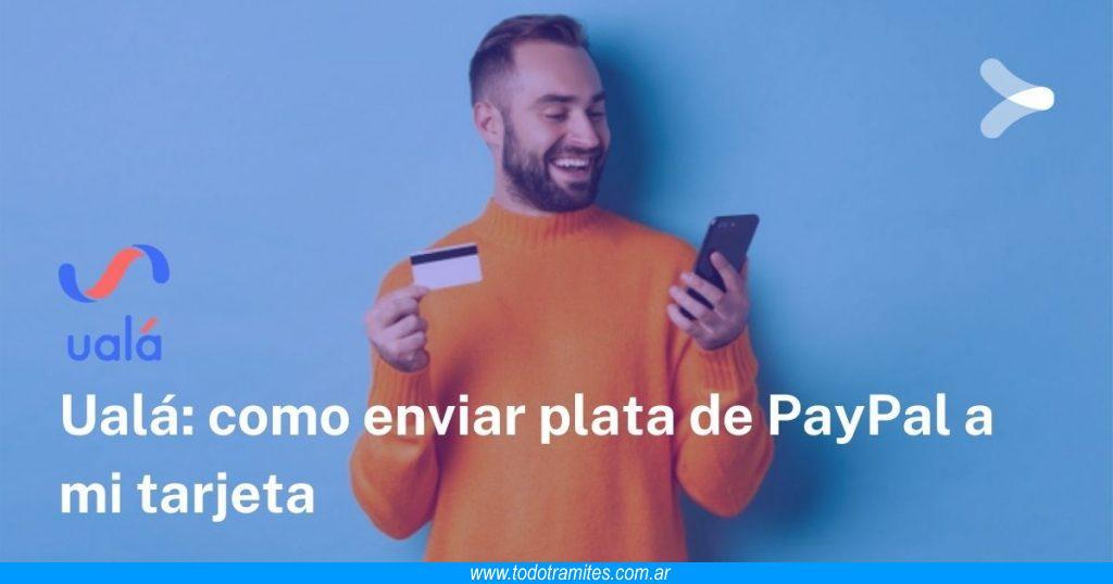 Cómo pasar plata de PayPal a Ualá