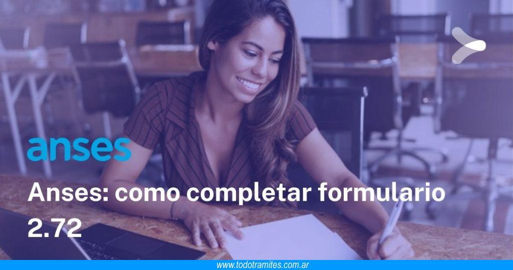 Cómo completar formulario 2.72 de ANSES