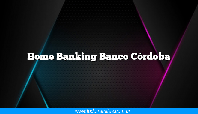 Home Banking Banco Córdoba