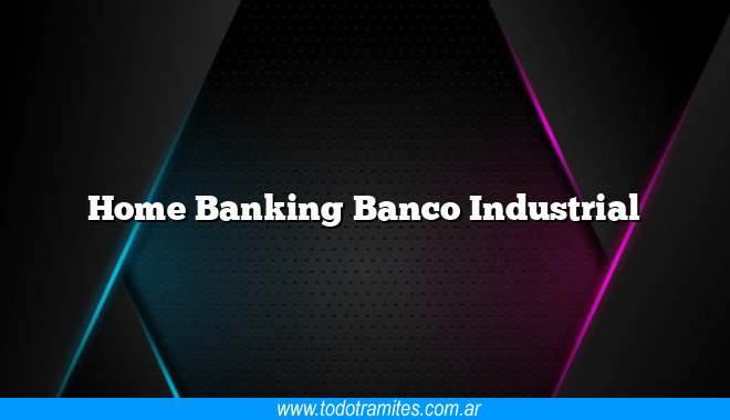 Home Banking Banco Industrial
