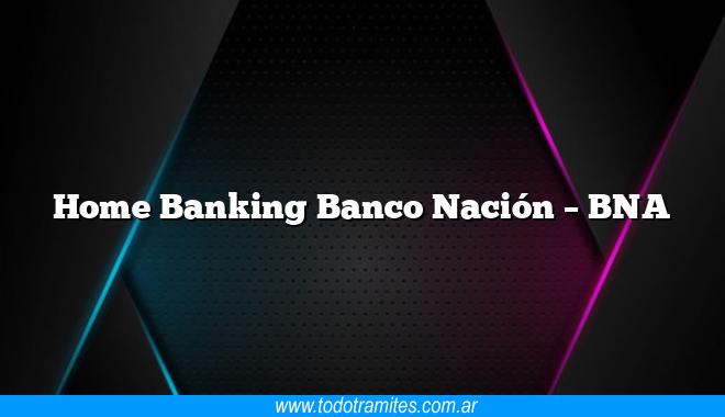 Home Banking Banco Nación –  BNA