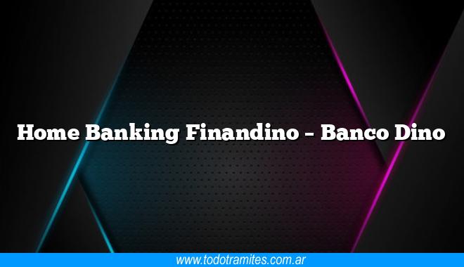 Home Banking Finandino – Banco Dino