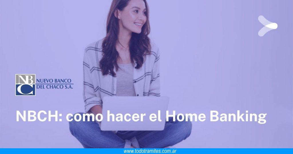 Cómo hacer Home Banking en NBCH