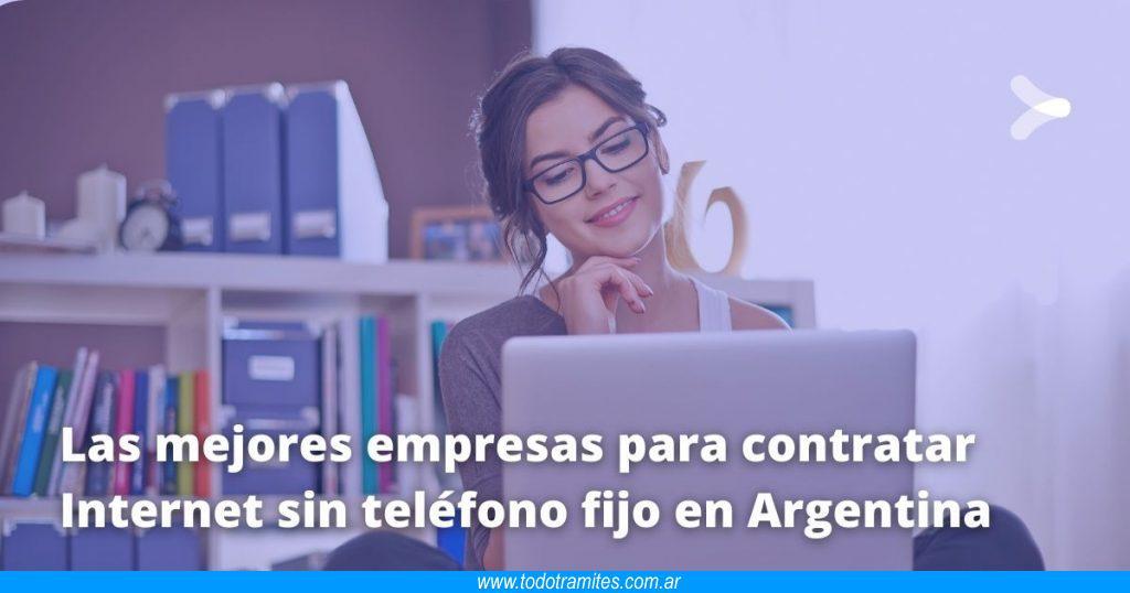 Las mejores empresas para contratar Internet sin teléfono fijo en Argentina