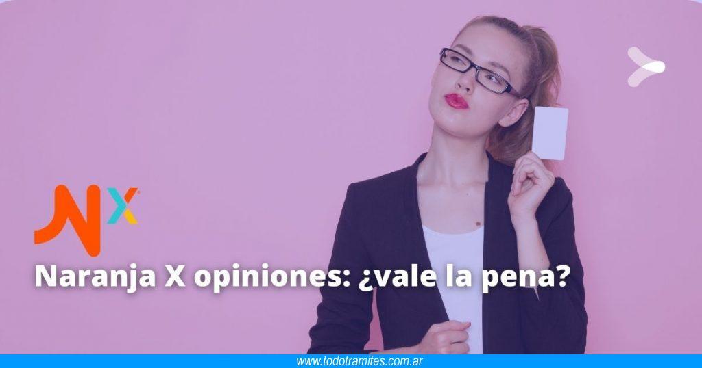 Naranja X opiniones -  vale la pena