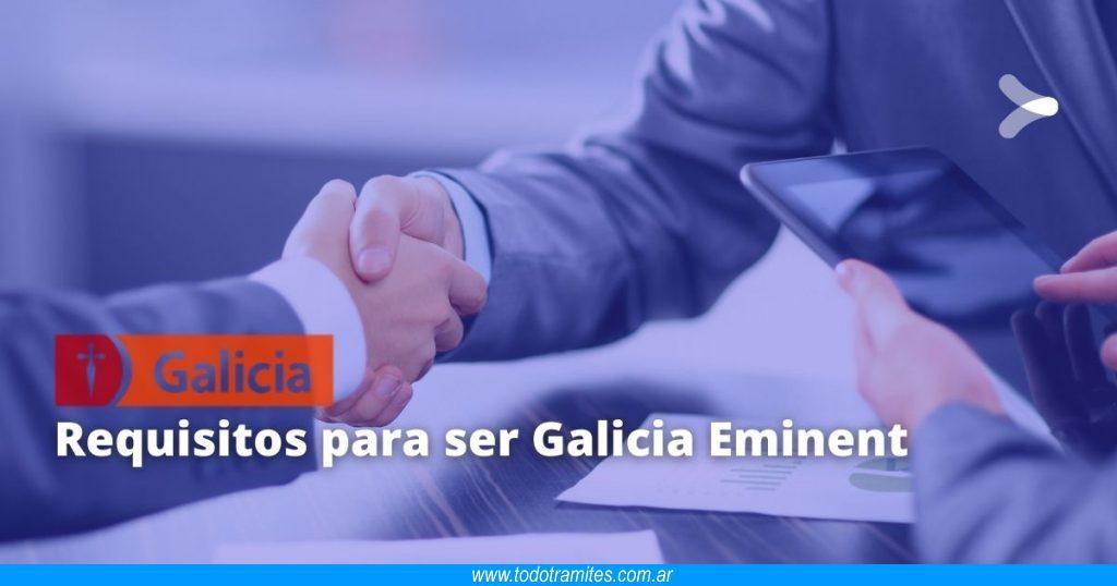Requisitos para ser Galicia Eminent