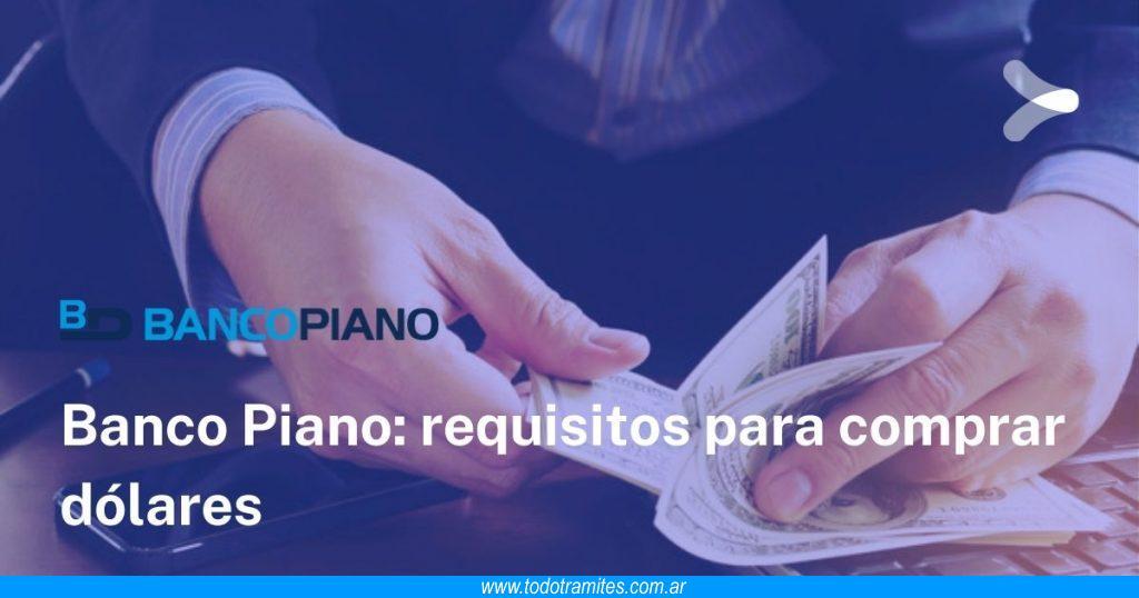 Banco Piano -  requisitos para comprar dólares